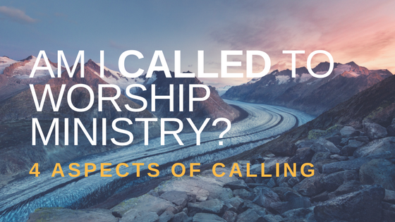 Am I Called To Worship Ministry Practical Worship